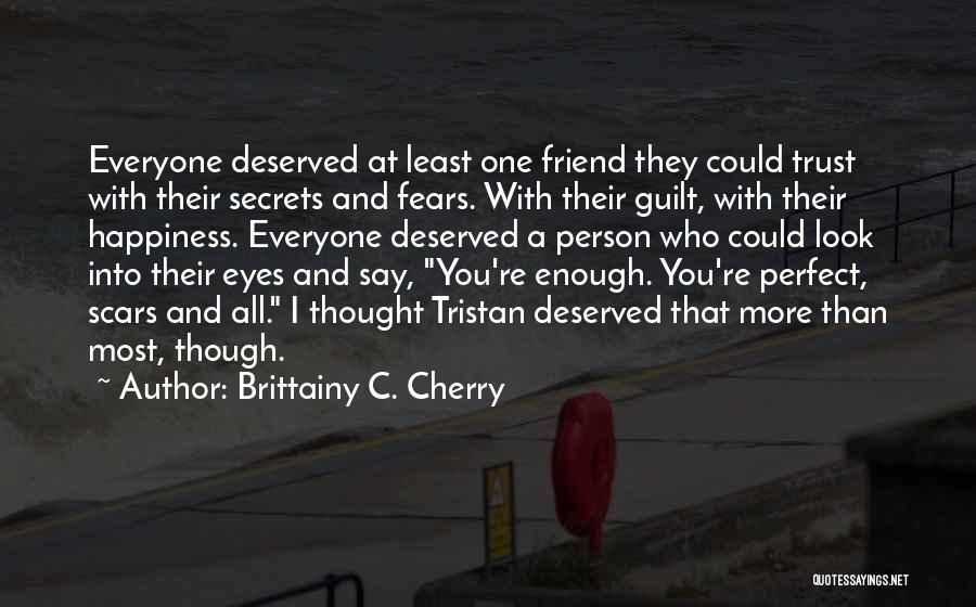 Everyone Has Scars Quotes By Brittainy C. Cherry