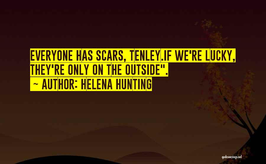 Everyone Has Scars Quotes By Helena Hunting
