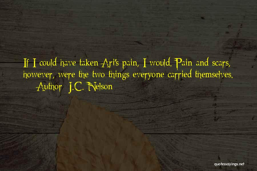 Everyone Has Scars Quotes By J.C. Nelson