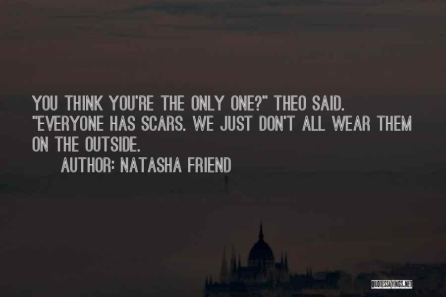 Everyone Has Scars Quotes By Natasha Friend