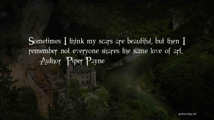 Everyone Has Scars Quotes By Piper Payne