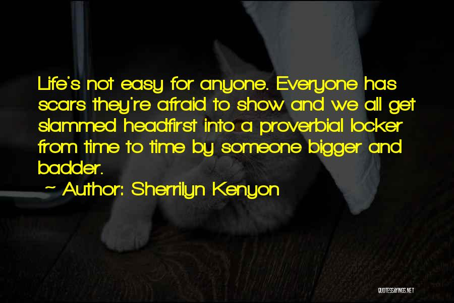 Everyone Has Scars Quotes By Sherrilyn Kenyon