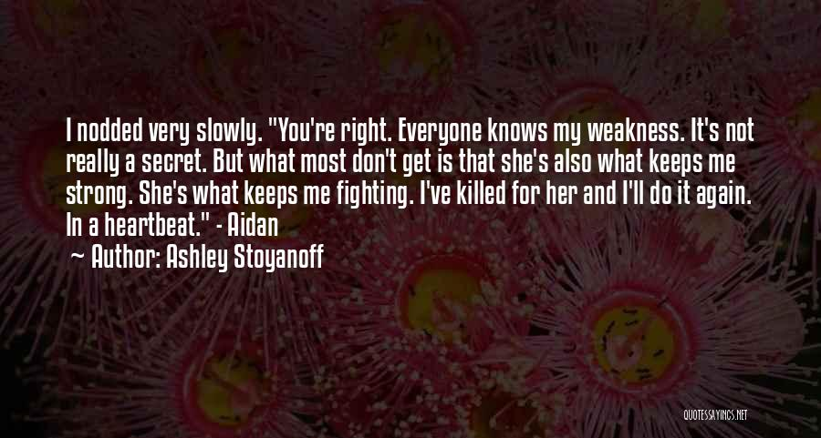 Everyone Has The Right To Love Quotes By Ashley Stoyanoff