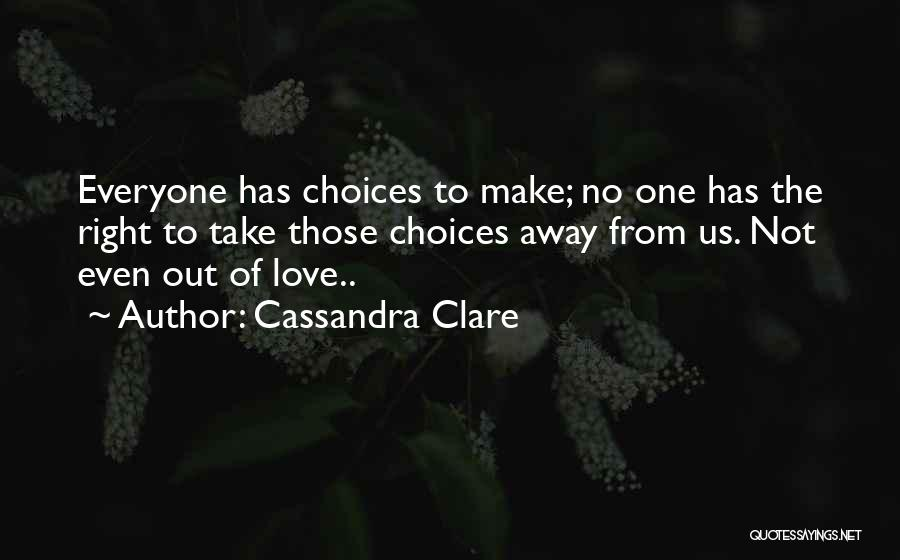 Everyone Has The Right To Love Quotes By Cassandra Clare