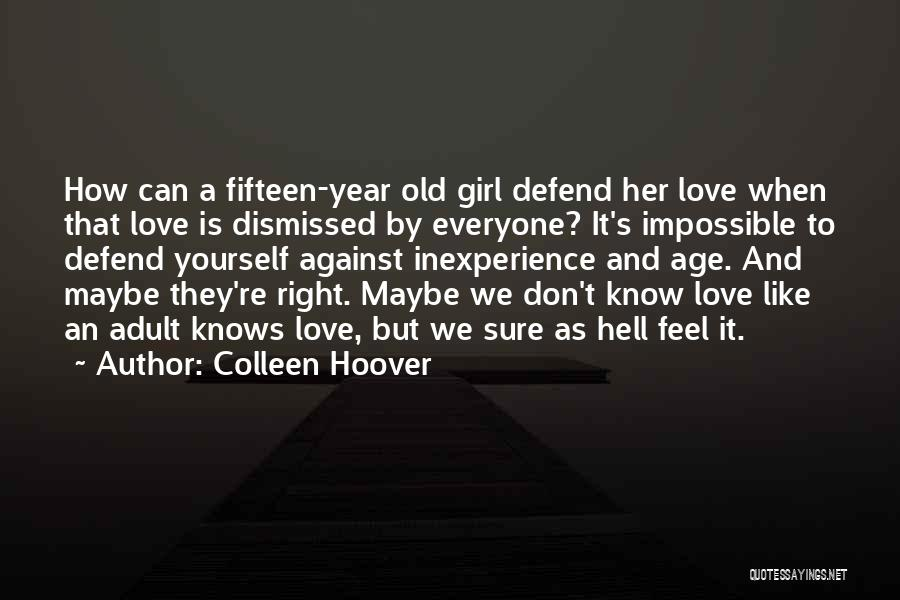 Everyone Has The Right To Love Quotes By Colleen Hoover