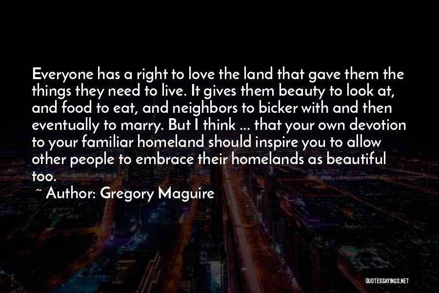 Everyone Has The Right To Love Quotes By Gregory Maguire