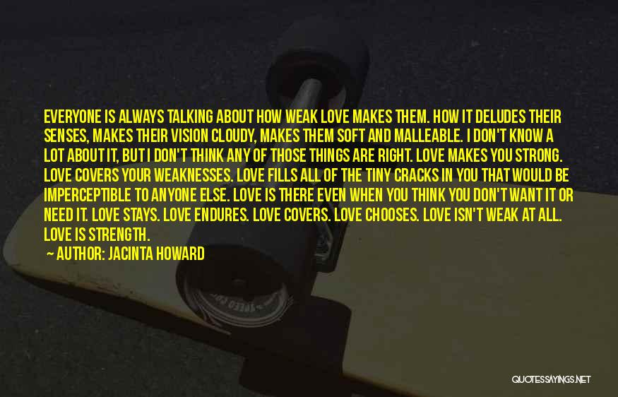 Everyone Has The Right To Love Quotes By Jacinta Howard