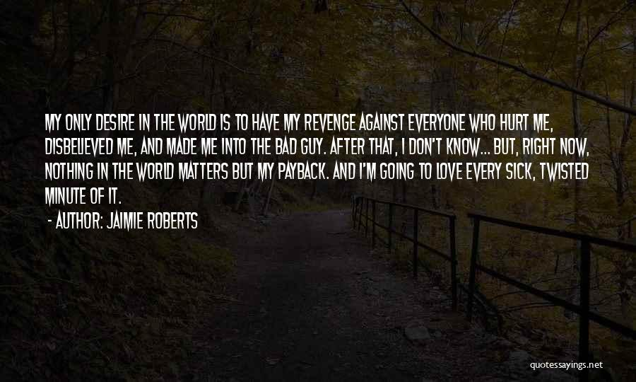 Everyone Has The Right To Love Quotes By Jaimie Roberts