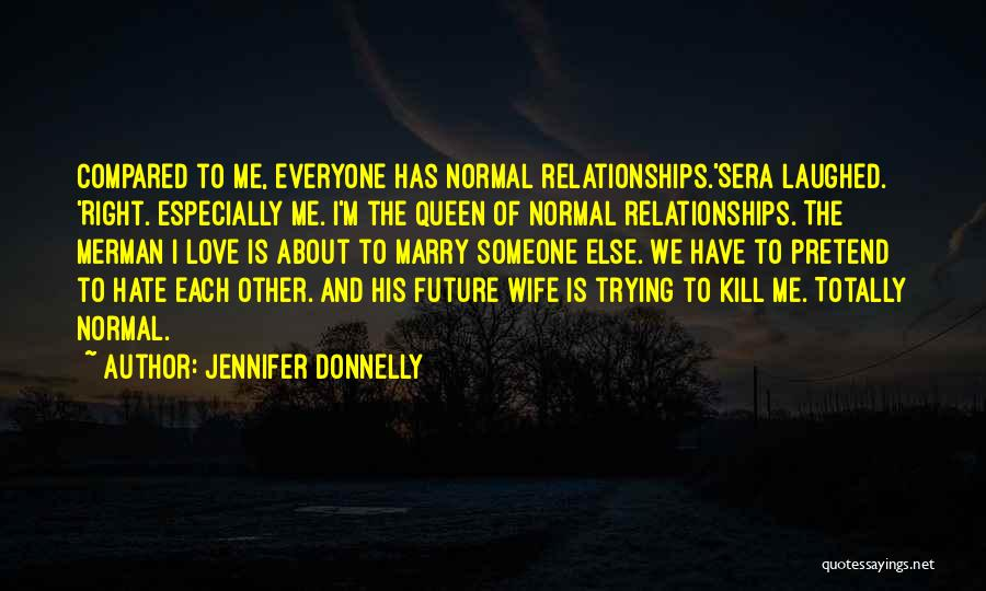 Everyone Has The Right To Love Quotes By Jennifer Donnelly