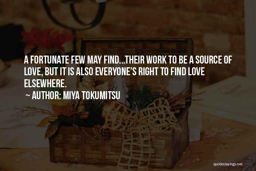 Everyone Has The Right To Love Quotes By Miya Tokumitsu