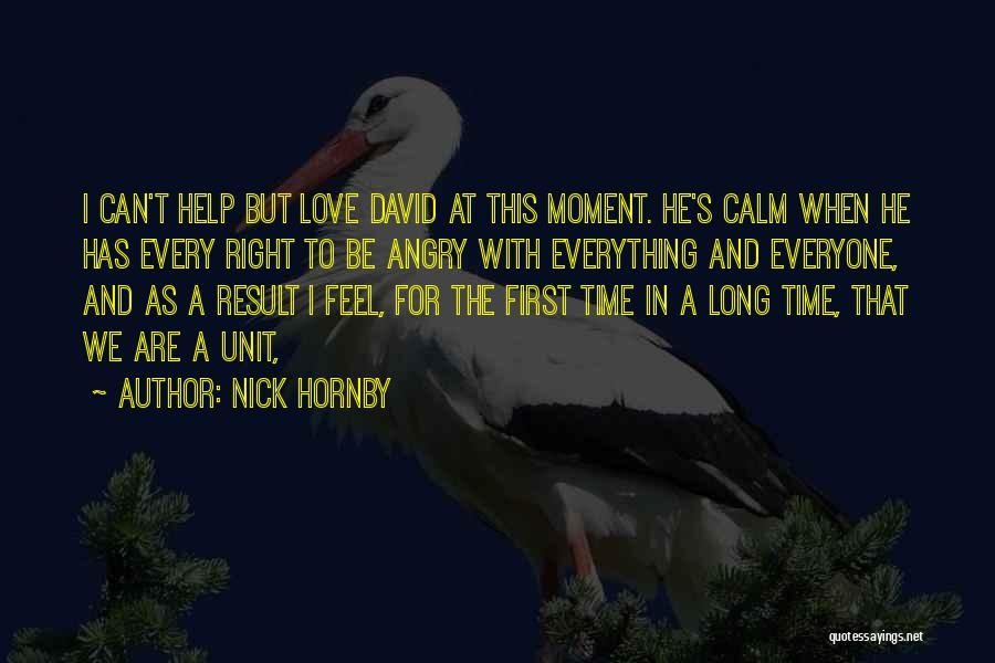 Everyone Has The Right To Love Quotes By Nick Hornby
