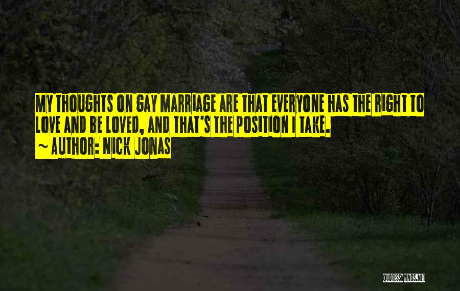 Everyone Has The Right To Love Quotes By Nick Jonas