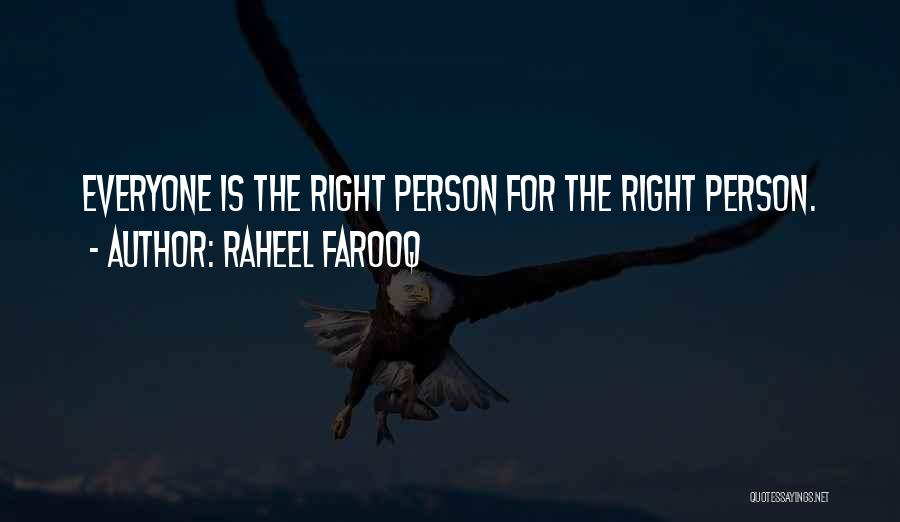 Everyone Has The Right To Love Quotes By Raheel Farooq