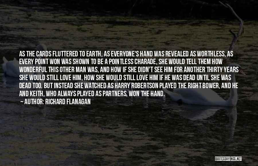 Everyone Has The Right To Love Quotes By Richard Flanagan