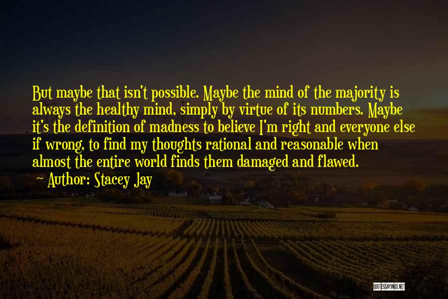 Everyone Has The Right To Love Quotes By Stacey Jay