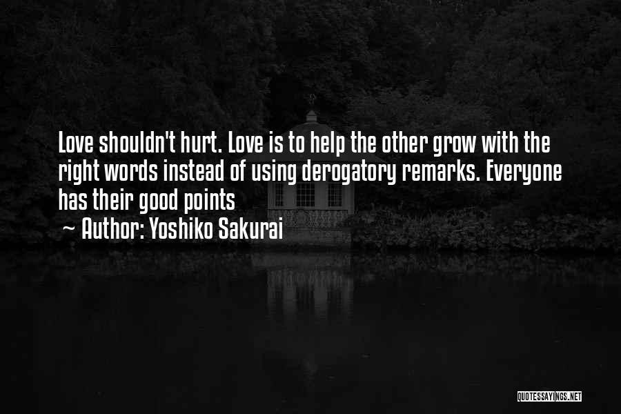 Everyone Has The Right To Love Quotes By Yoshiko Sakurai