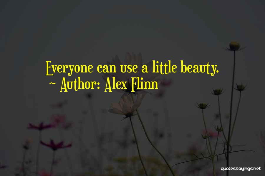 Everyone Has Their Own Beauty Quotes By Alex Flinn