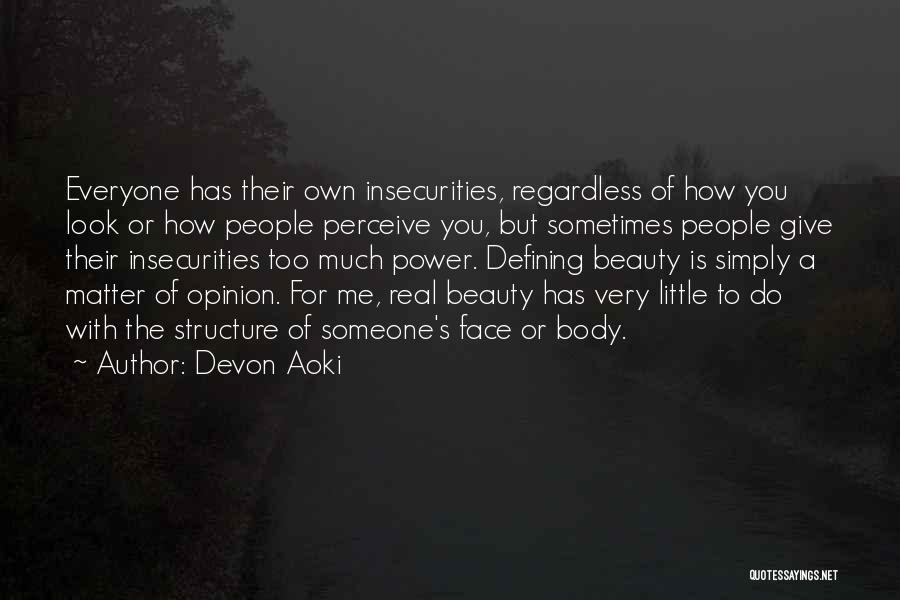 Everyone Has Their Own Beauty Quotes By Devon Aoki
