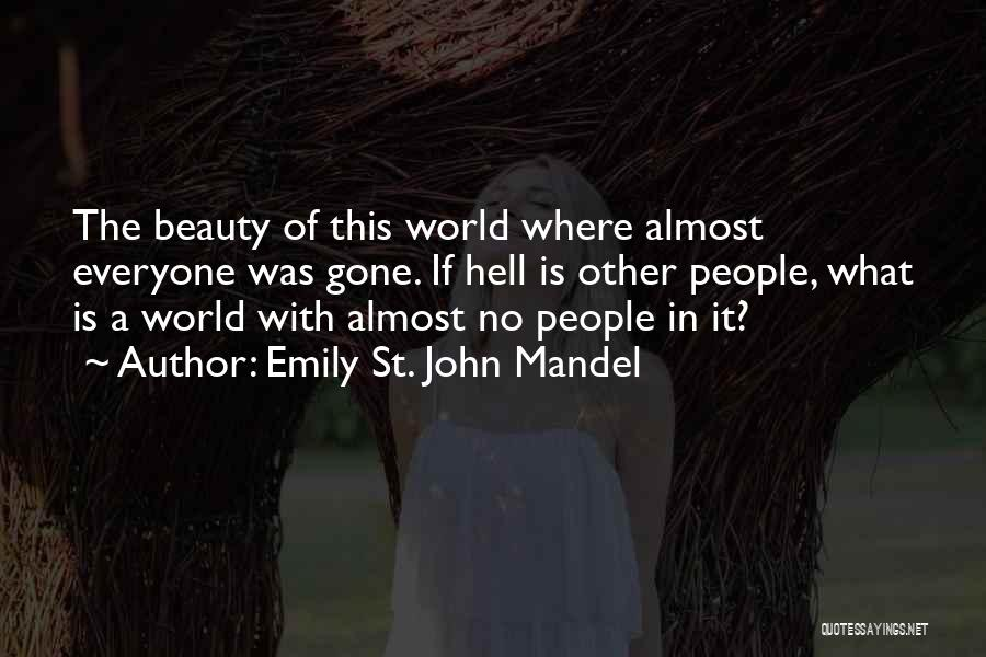 Everyone Has Their Own Beauty Quotes By Emily St. John Mandel