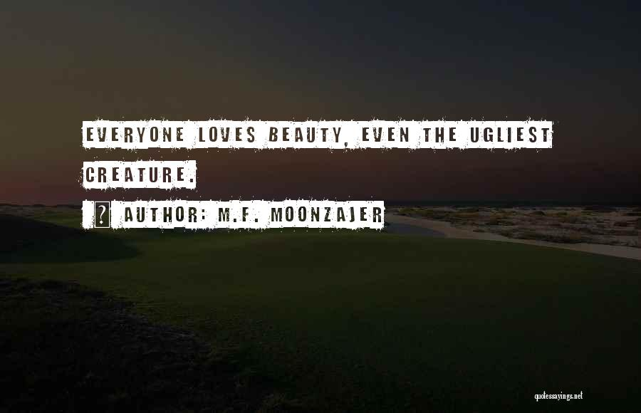 Everyone Has Their Own Beauty Quotes By M.F. Moonzajer