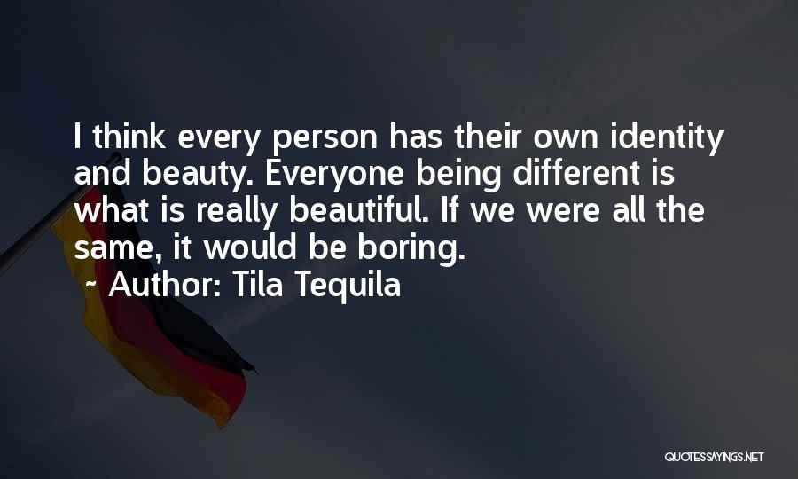 Everyone Has Their Own Beauty Quotes By Tila Tequila