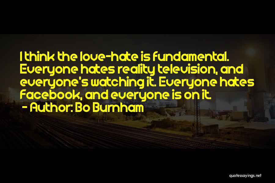 Everyone Hates Me Quotes By Bo Burnham