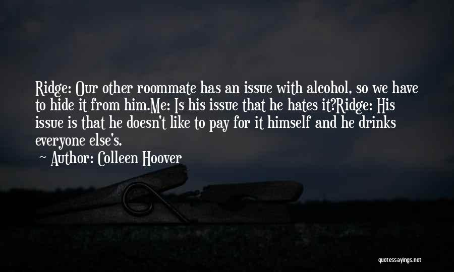 Everyone Hates Me Quotes By Colleen Hoover
