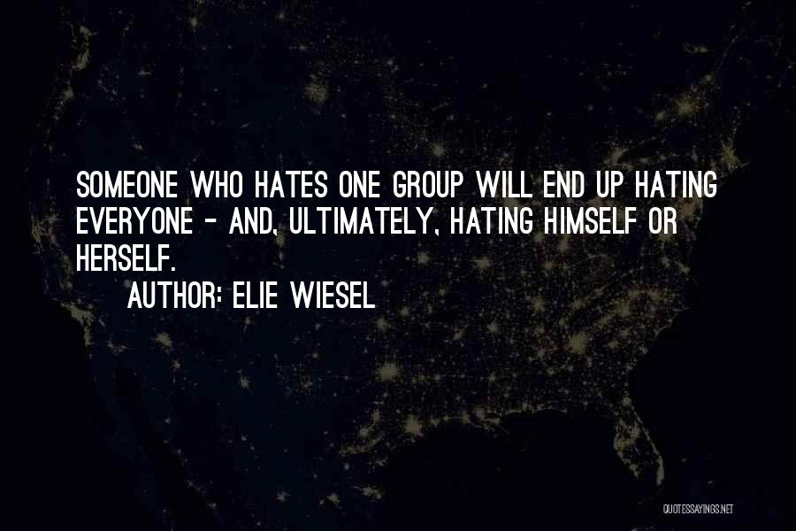 Everyone Hates Me Quotes By Elie Wiesel