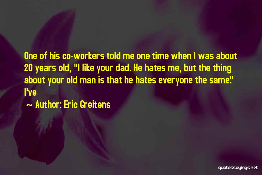 Everyone Hates Me Quotes By Eric Greitens