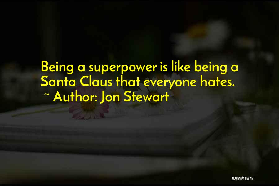 Everyone Hates Me Quotes By Jon Stewart