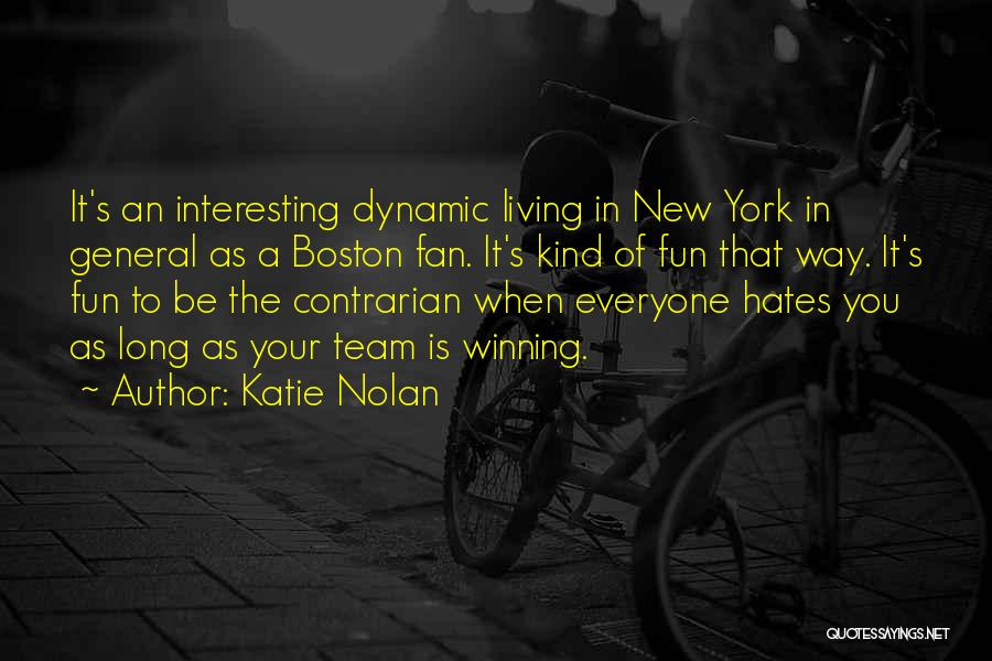 Everyone Hates Me Quotes By Katie Nolan