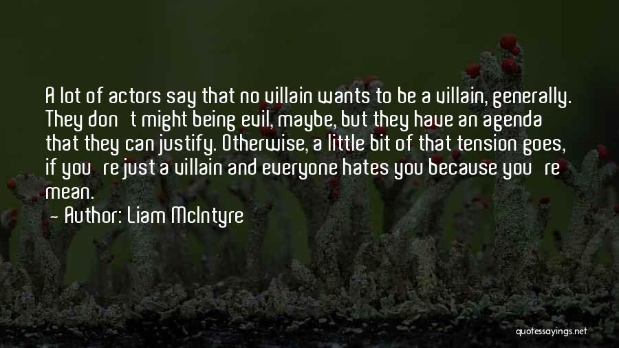 Everyone Hates Me Quotes By Liam McIntyre