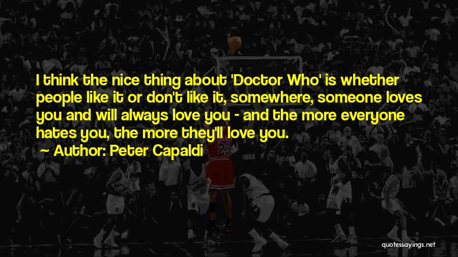 Everyone Hates Me Quotes By Peter Capaldi