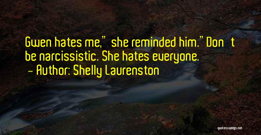 Everyone Hates Me Quotes By Shelly Laurenston