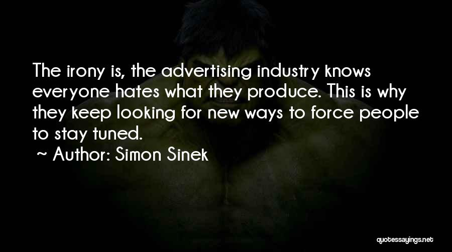 Everyone Hates Me Quotes By Simon Sinek
