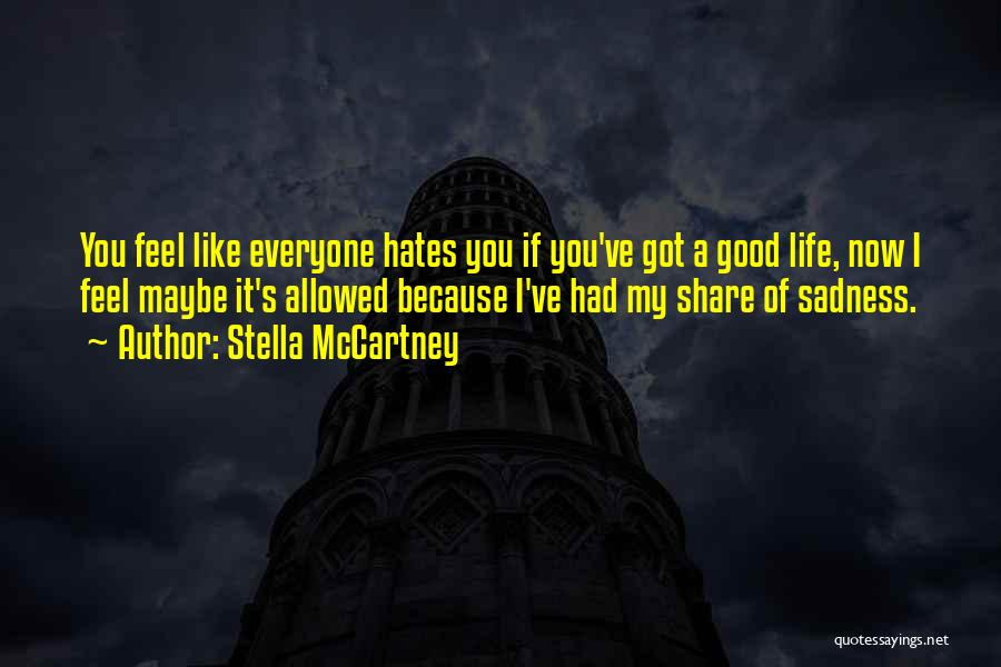 Everyone Hates Me Quotes By Stella McCartney