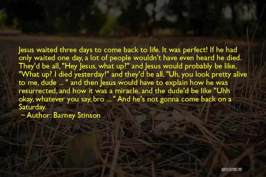 Everyone Is Busy In Their Life Quotes By Barney Stinson
