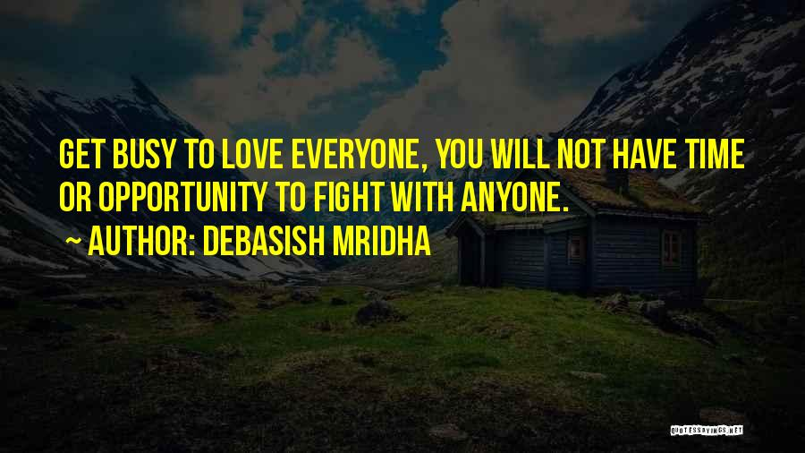 Everyone Is Busy In Their Life Quotes By Debasish Mridha