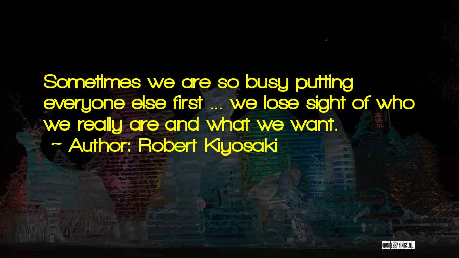 Everyone Is Busy In Their Life Quotes By Robert Kiyosaki