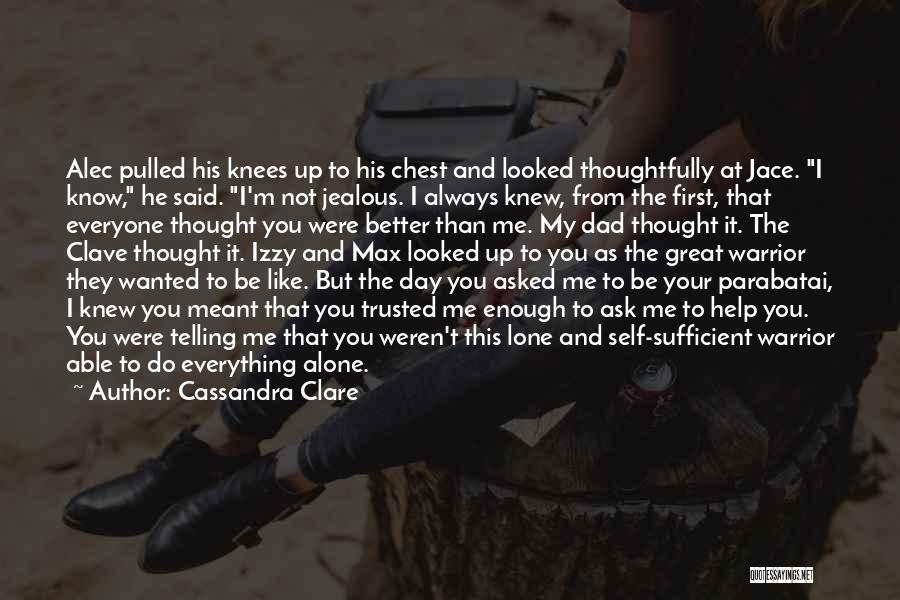 Everyone Jealous Of Me Quotes By Cassandra Clare