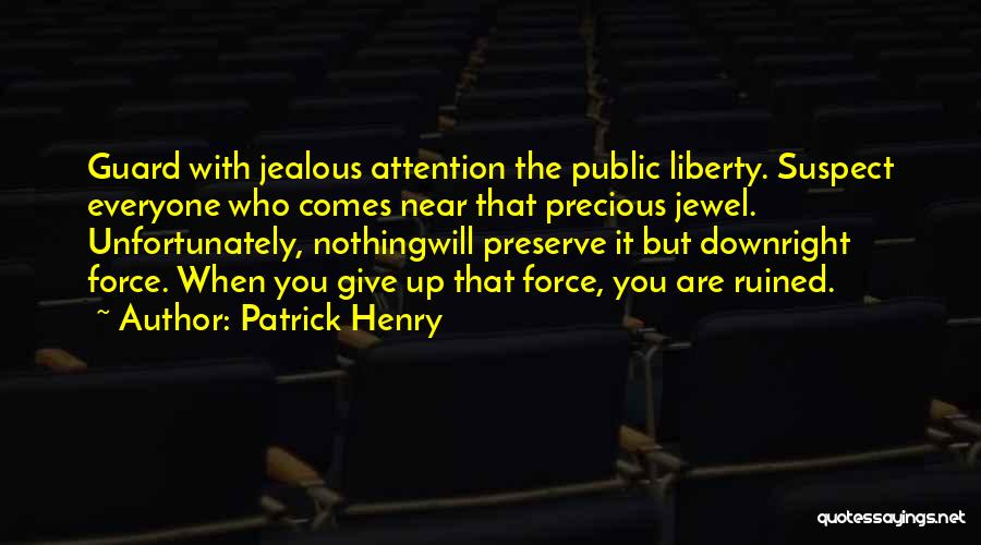 Everyone Jealous Of Me Quotes By Patrick Henry
