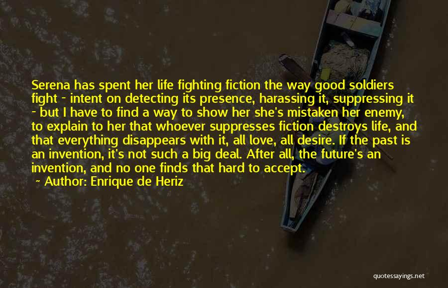 Everything Disappears Quotes By Enrique De Heriz