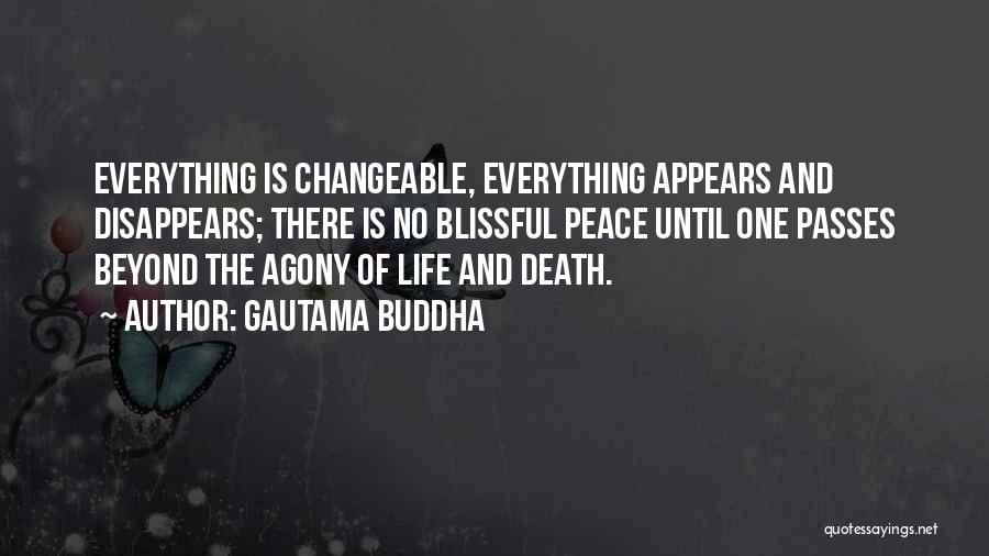 Everything Disappears Quotes By Gautama Buddha