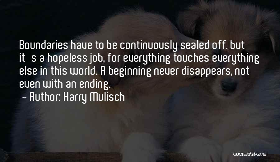 Everything Disappears Quotes By Harry Mulisch