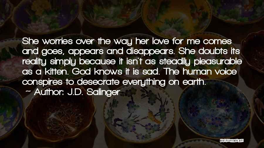 Everything Disappears Quotes By J.D. Salinger
