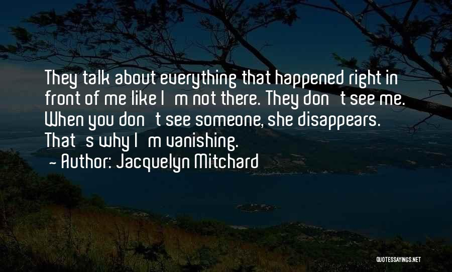 Everything Disappears Quotes By Jacquelyn Mitchard