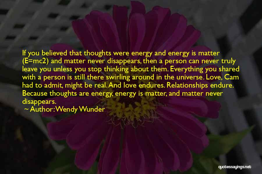 Everything Disappears Quotes By Wendy Wunder