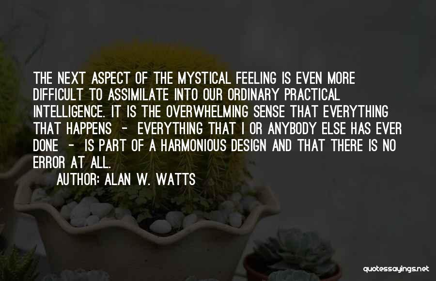 Everything Done Quotes By Alan W. Watts