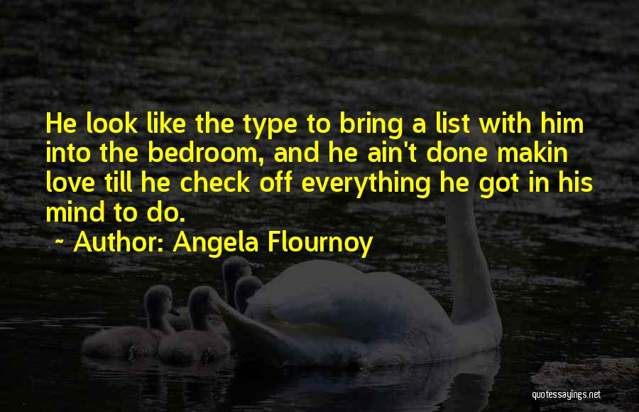 Everything Done Quotes By Angela Flournoy