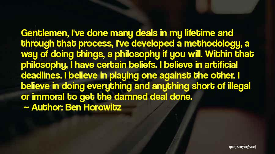 Everything Done Quotes By Ben Horowitz
